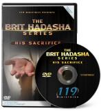 Brit Hadasha: His Sacrifice