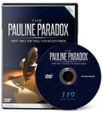 Pauline Paradox Part 2: The Paul You Never Knew