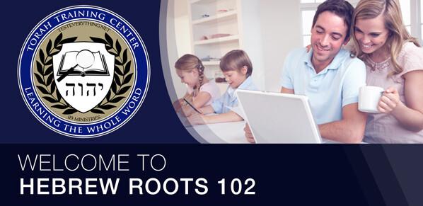 Hebrew Roots 102